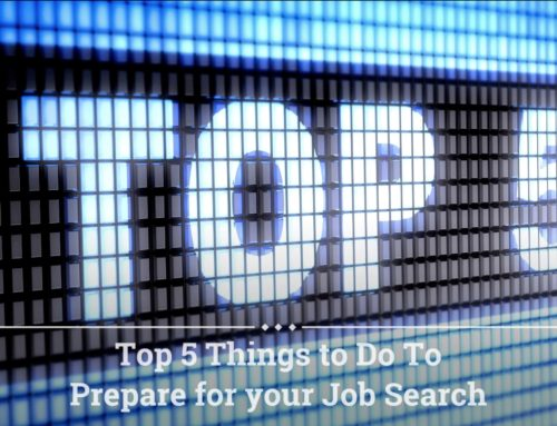 Top 5 Things To Do To Prepare For Your Job Search